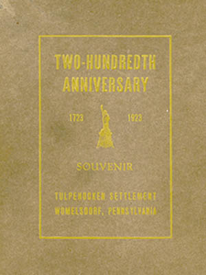 Two Hundred Anniversary Souvenir, Tulpehocken Settlement, Wolmelsdorf, PA. 1723-1923