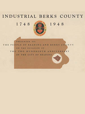Industrial Berks County, 1748 to 1948