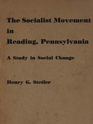 The Socialist Movement in Reading, PA