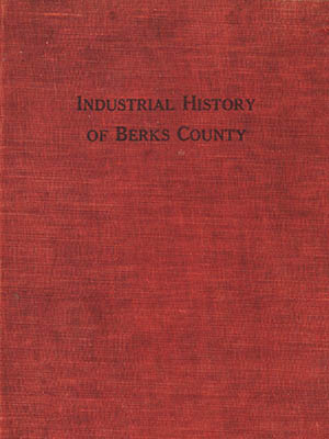 Industrial History of Berks County