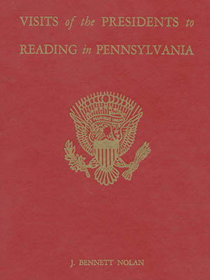 Visits of the Presidents to Reading in Pennsylvania