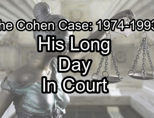 The Cohen Case: His Long Day in Court